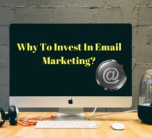 Why To Invest In Email Marketing